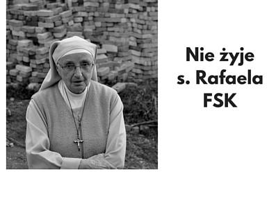 Nie żyje s. Rafaela FSK