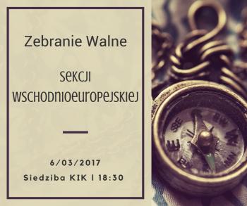 Zebranie Walne Sekcji Wschodnioeuropejskiej KIK