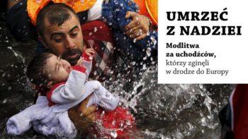 """""""Umrzeć z nadziei"""". Nabożeństwo za uchodźców"""