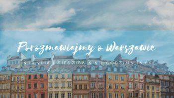 Porozmawiajmy o Warszawie!