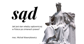 Sąd: stan władzy sądowniczej w Polsce po zmianach prawa
