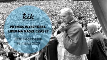 ODWOŁANE Prymas Stefan Wyszyński. Lider na nasze czasy?