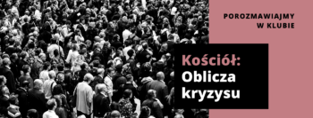 """Spotkania wspólnoty KIK - """"Kościół: oblicza kryzysu"""""""